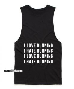 I Love Running I Hate Running Workout Tank top