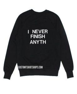 I Never Finish Anything Sweater
