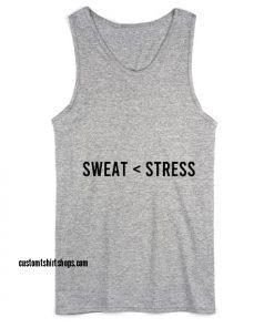 More Sweat Less Stress Workout Tank top