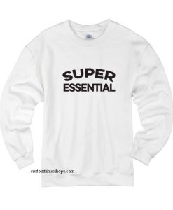 Super Essential Sweatshirt
