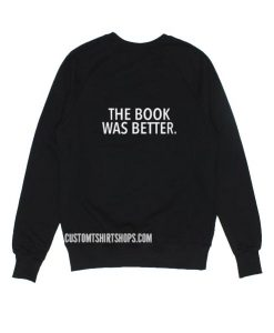 The Book Was Better Sweater