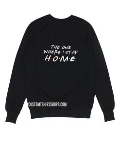 The One Where I Stay Home Sweater