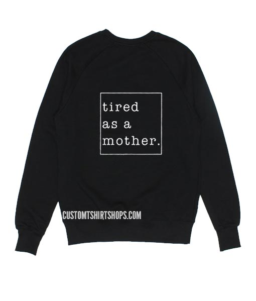 Tired As A Mother Mom Sweater