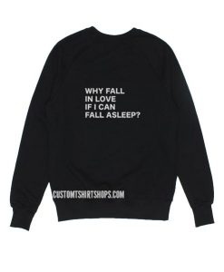 Why Fall in Love If I Can Fall Asleep Sweater