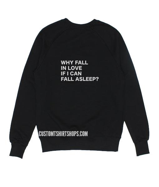Why Fall in Love If I Can Fall Asleep Sweater