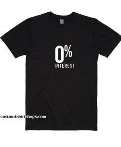0% interest Shirt