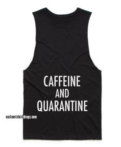Caffine And Quarantine Workout Tank top
