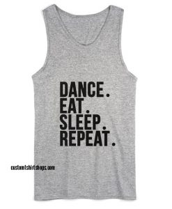 Dance Eat Sleep Repeat Workout Tank top