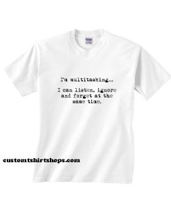 I'm Multitasking Shirt