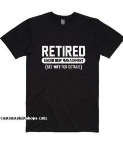 Men's RETIRED Under New Management Shirt