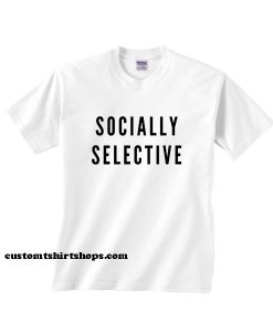 Socially Selective Shirt