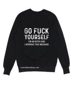 A Bitch Approve This Message Sweatshirts