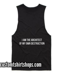 I Am The Architect Of My Own Destruction Summer and Workout Tank top