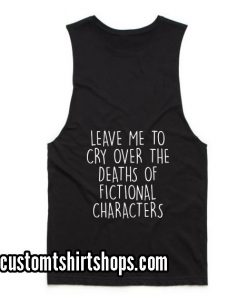 Leave me to cry over the deaths of fictional characters Summer and Workout Tank top