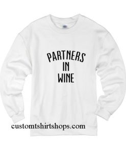 Partners in Wine Sweatshirts