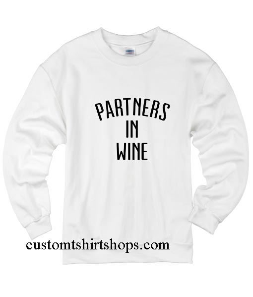 Partners in Wine Sweatshirts