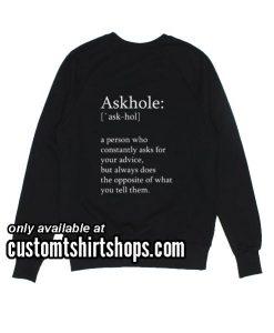 Askhole Definition Funny Sweatshirts