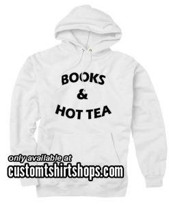 Books And Hot Tea Hoodies