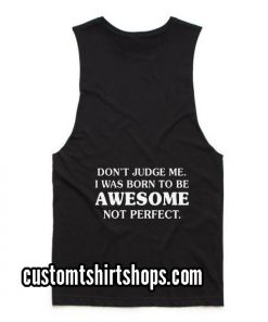 Do Not Judge Me I Was Born To Be Funny Summer and Workout Tank top