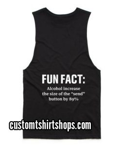 Fun Fact Alcohol Increase Summer and Workout Tank top