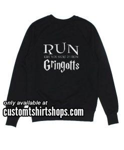 Run Like You Stole It From Gringotts Halloween Sweatshirts