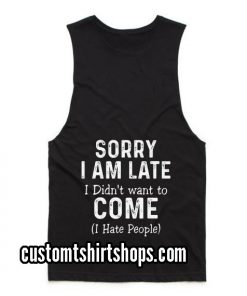 Sorry I'm Late Funny Summer and Workout Tank top