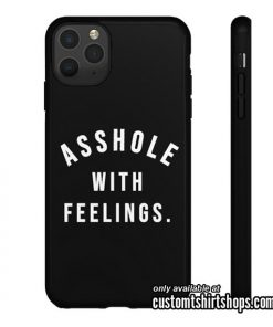 Asshole With Feelings iPhone Case