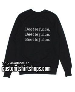 Beetlejuice Sweatshirts