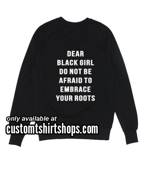 Dear black girl Sweatshirts