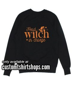 Head Witch in Charge Shirt Halloween Women Sweatshirts