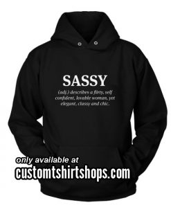 Sassy Definition Describes A Flirty Funny Hoodies