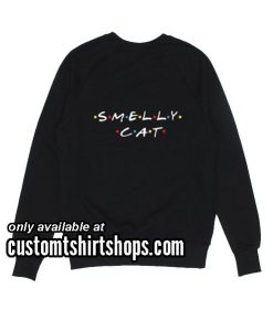 Smelly Cat Sweatshirts