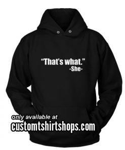 Thats What She Funny Hoodies