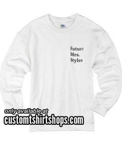 Future Mrs Styles Harry Styles Funny Christmas Sweatshirts