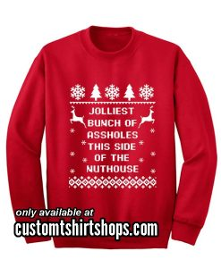 Jolliest Bunch of Assholes Shirt This Side of The Nuthouse Sweatshirts