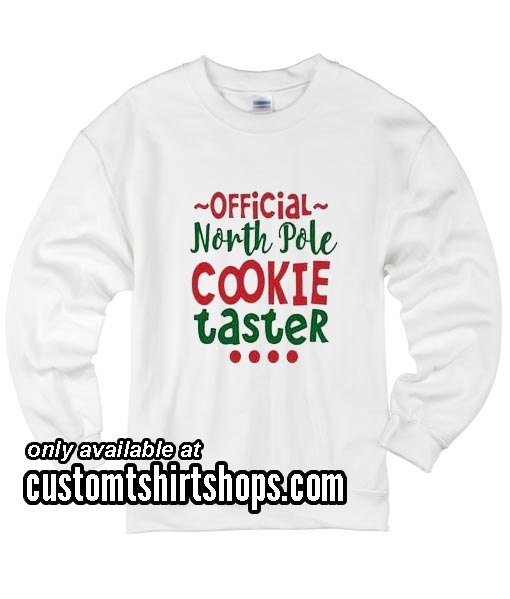 Official North Pole Cookie Taster Funny Christmas Sweatshirts