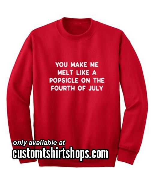You Make Me Melt Funny Christmas Sweatshirts