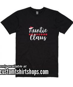 Auntie Claus Christmas Funny Shirt