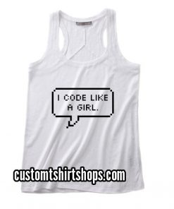 I Code Like A Girl Funny Summer and Workout Tank top