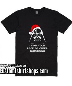 I Find Your Lack Of Cheer Disturbing Christmas Funny Shirt