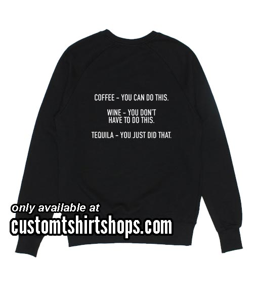 Coffee you can do this funny Sweatshirts