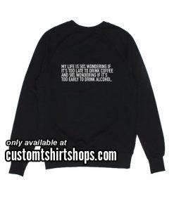 My Life is 50% Wondering Familiar funny Sweatshirts