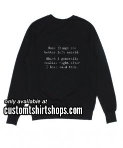 Some Things Are Better Left Unsaid funny Sweatshirts