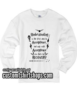 Understanding is the first step to acceptance funny Sweatshirts