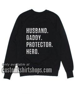 Husband Daddy Protector Hero funny Sweatshirts