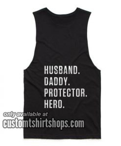 Husband Daddy Protector Hero Funny Summer and Workout Tank top