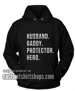 Husband Daddy Protector Hero Funny Hoodies