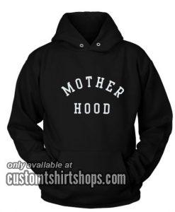 Mother Hood Funny Hoodies