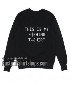 My Fishing funny Sweatshirts