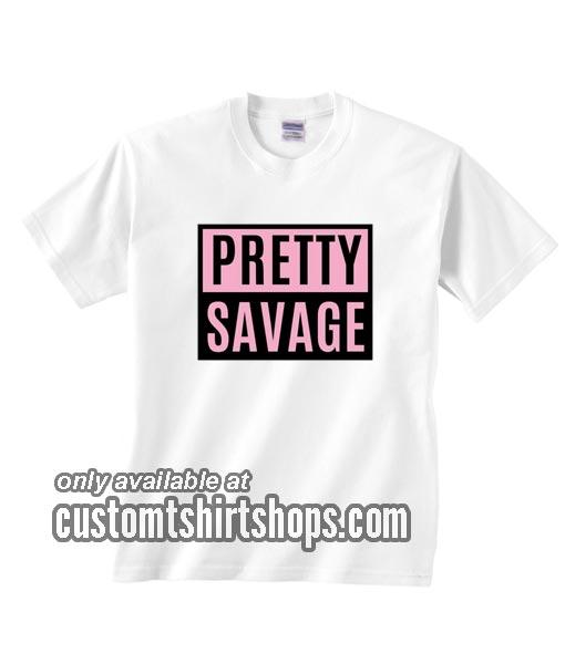 Pretty Savage T-Shirt